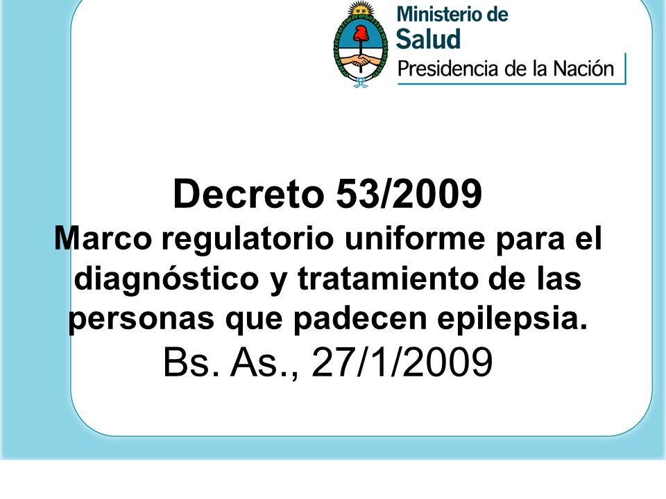 Decreto 53/2009 Marco regulatorio uniforme para el diagnóstico y tratamiento de las personas que padecen epilepsia.
