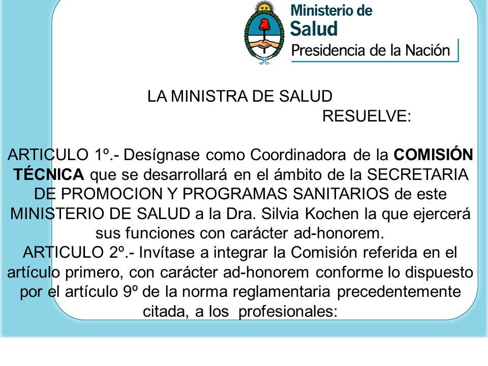LA MINISTRA DE SALUD. RESUELVE: ARTICULO 1º