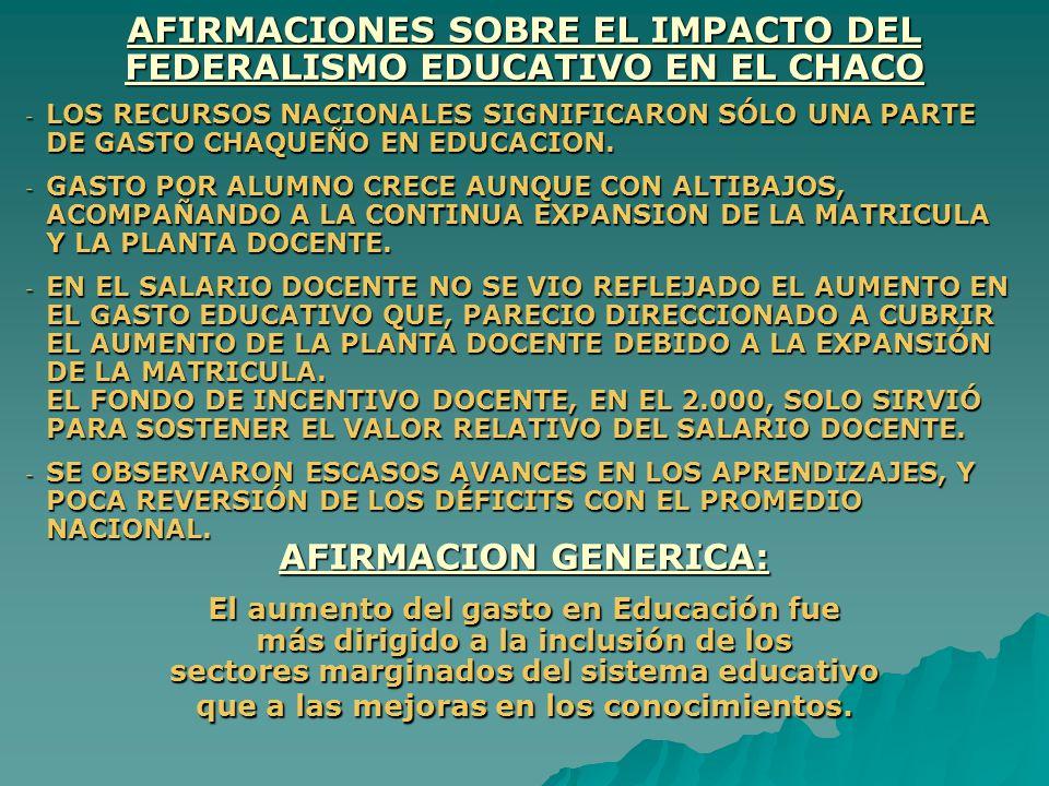 AFIRMACIONES SOBRE EL IMPACTO DEL FEDERALISMO EDUCATIVO EN EL CHACO