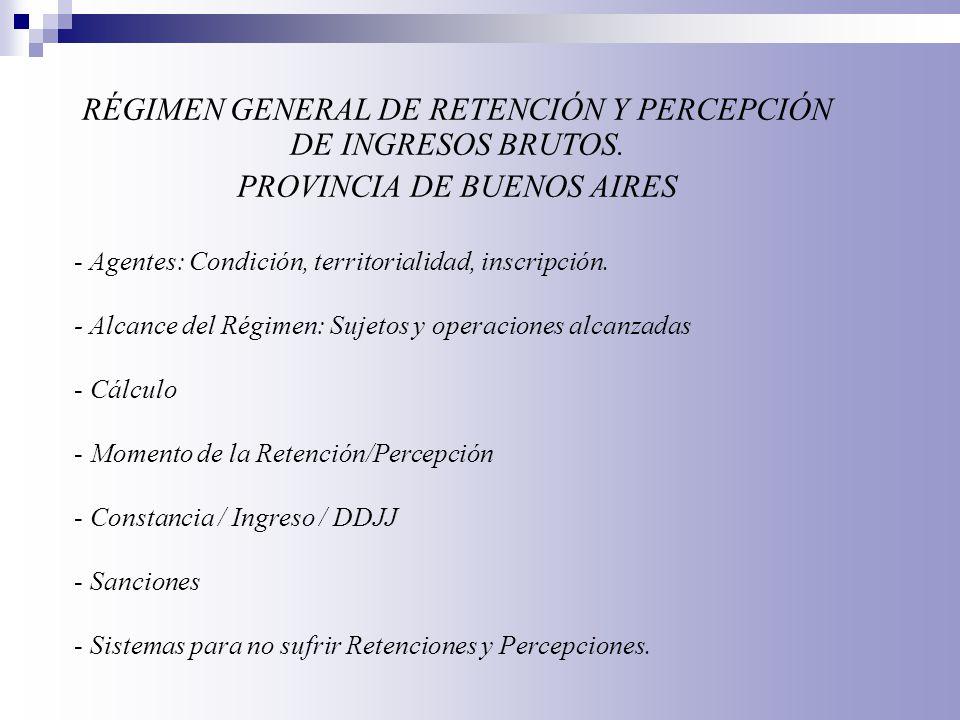 RÉGIMEN GENERAL DE RETENCIÓN Y PERCEPCIÓN DE INGRESOS BRUTOS.