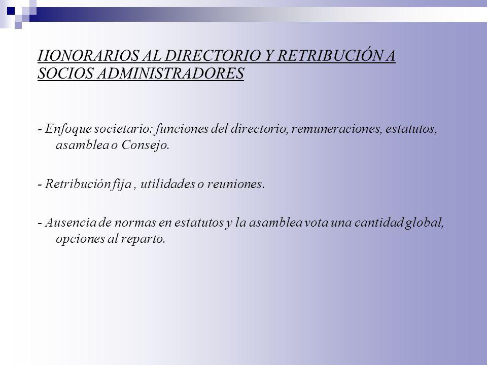 HONORARIOS AL DIRECTORIO Y RETRIBUCIÓN A SOCIOS ADMINISTRADORES
