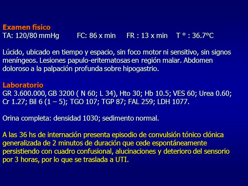 Examen físico TA: 120/80 mmHg. FC: 86 x min. FR : 13 x min. T ° : 36