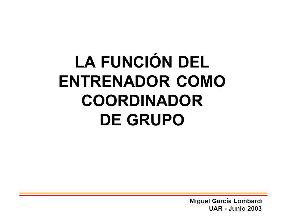 LA FUNCIÓN DEL ENTRENADOR COMO COORDINADOR DE GRUPO