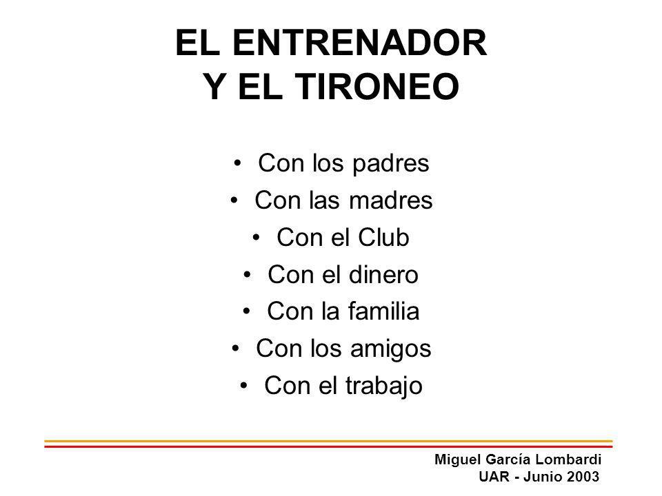 EL ENTRENADOR Y EL TIRONEO