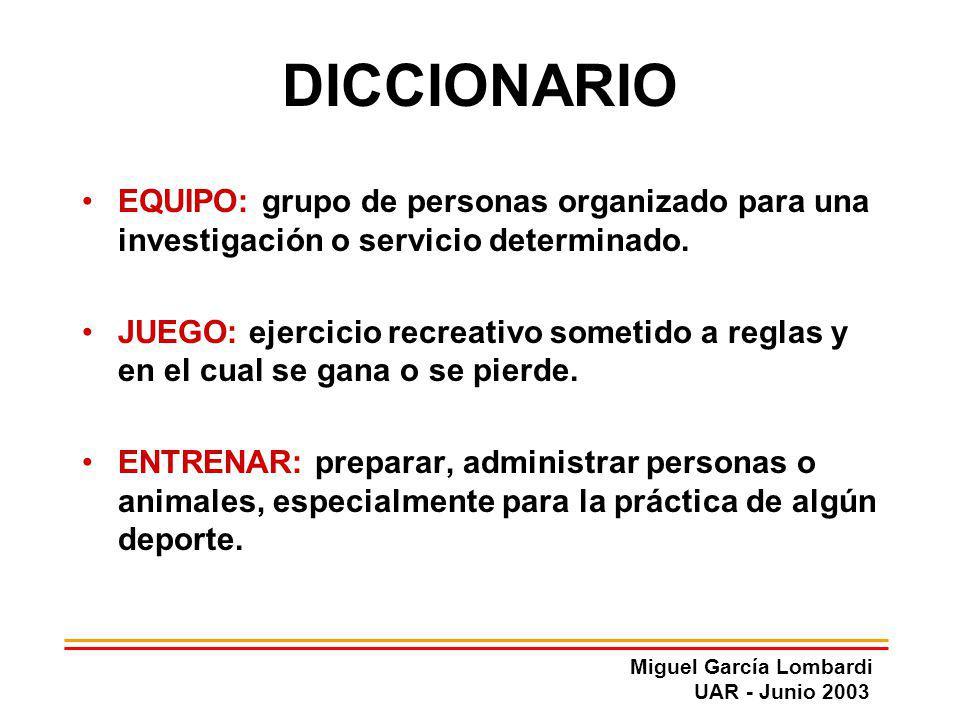 DICCIONARIO EQUIPO: grupo de personas organizado para una investigación o servicio determinado.