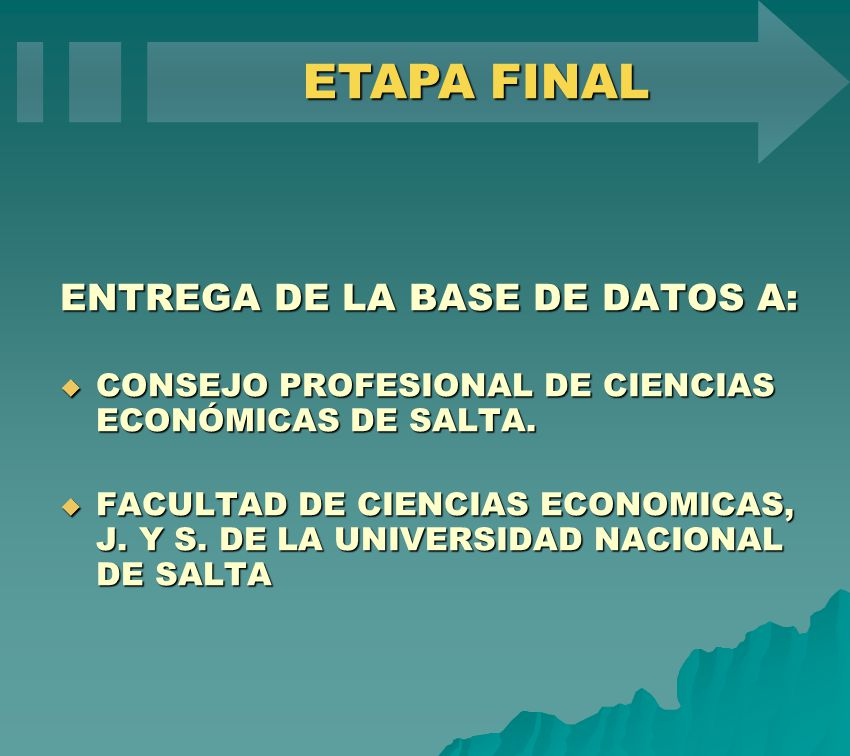 ETAPA FINAL ENTREGA DE LA BASE DE DATOS A: