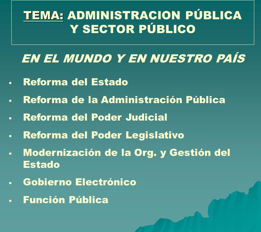 TEMA: ADMINISTRACION PÚBLICA Y SECTOR PÚBLICO