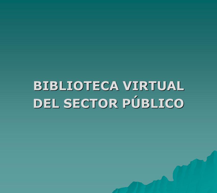 BIBLIOTECA VIRTUAL DEL SECTOR PÚBLICO