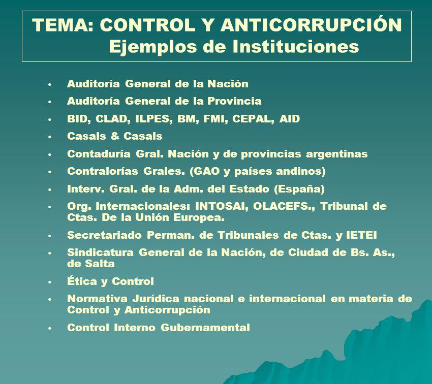 TEMA: CONTROL Y ANTICORRUPCIÓN Ejemplos de Instituciones