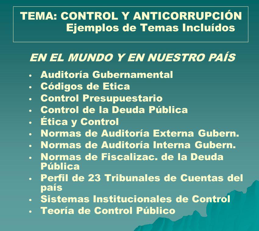 TEMA: CONTROL Y ANTICORRUPCIÓN Ejemplos de Temas Incluídos