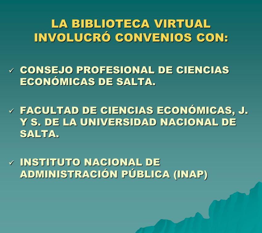 LA BIBLIOTECA VIRTUAL INVOLUCRÓ CONVENIOS CON: