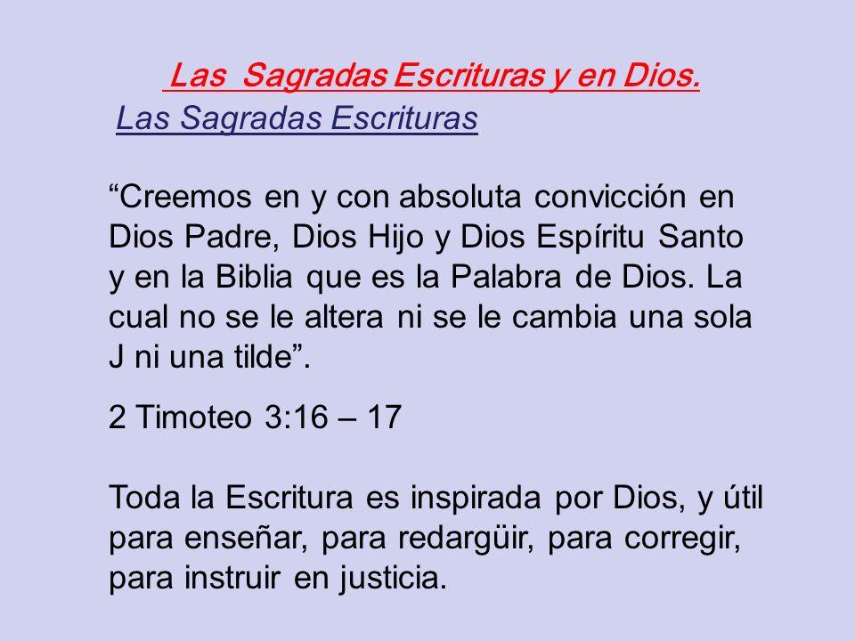 Las Sagradas Escrituras y en Dios.