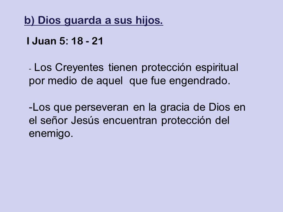 b) Dios guarda a sus hijos.