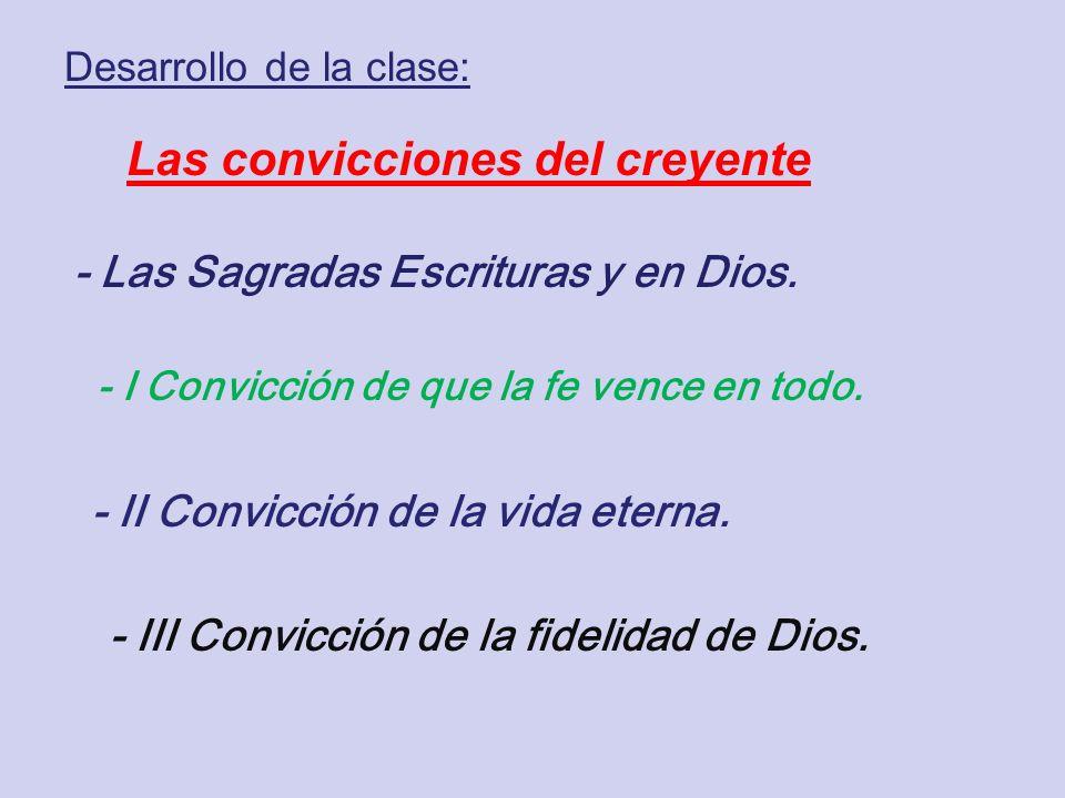 - I Convicción de que la fe vence en todo.