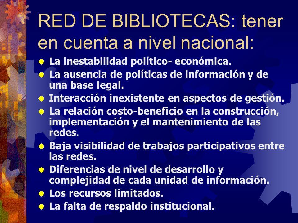 RED DE BIBLIOTECAS: tener en cuenta a nivel nacional: