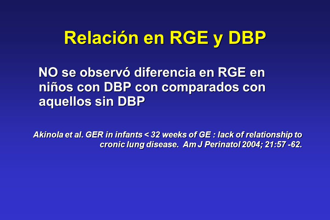 Relación en RGE y DBP NO se observó diferencia en RGE en niños con DBP con comparados con aquellos sin DBP.
