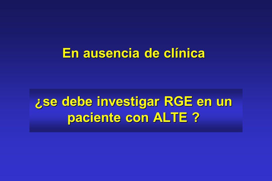 En ausencia de clínica ¿se debe investigar RGE en un paciente con ALTE