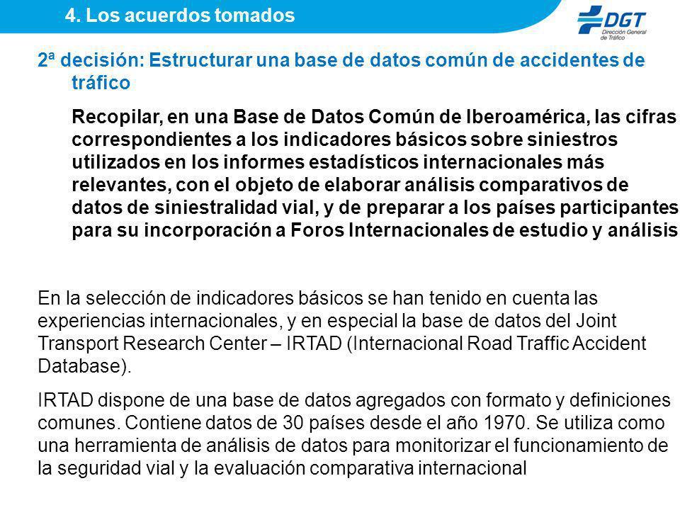 4. Los acuerdos tomados 2ª decisión: Estructurar una base de datos común de accidentes de tráfico.