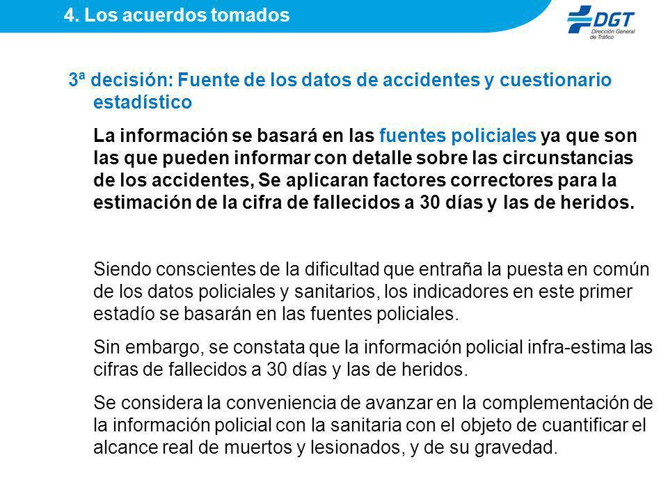 4. Los acuerdos tomados 3ª decisión: Fuente de los datos de accidentes y cuestionario estadístico.