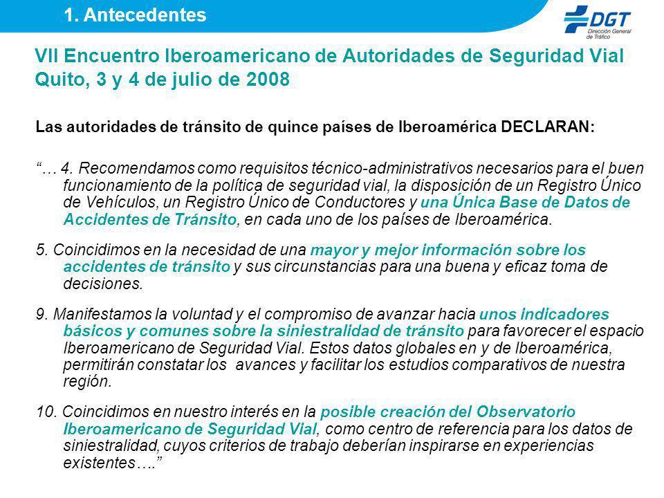 1. Antecedentes VII Encuentro Iberoamericano de Autoridades de Seguridad Vial Quito, 3 y 4 de julio de 2008.