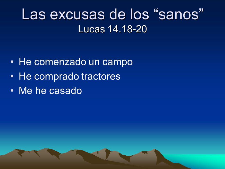 Las excusas de los sanos Lucas 14.18-20