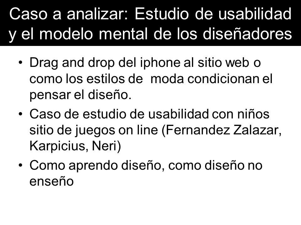 Caso a analizar: Estudio de usabilidad y el modelo mental de los diseñadores