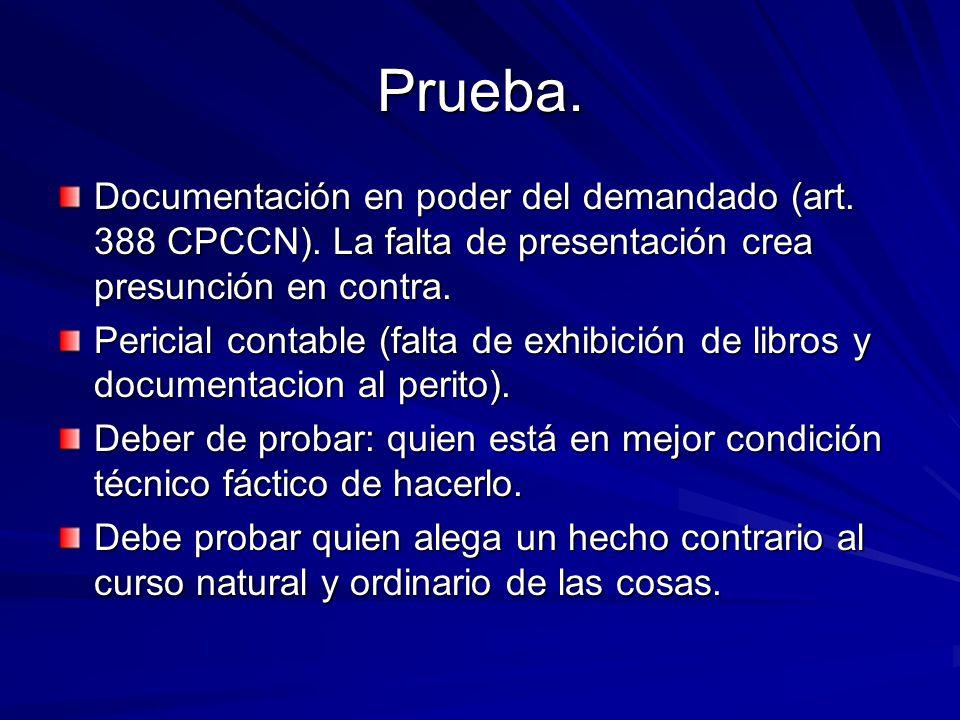 Prueba. Documentación en poder del demandado (art. 388 CPCCN). La falta de presentación crea presunción en contra.