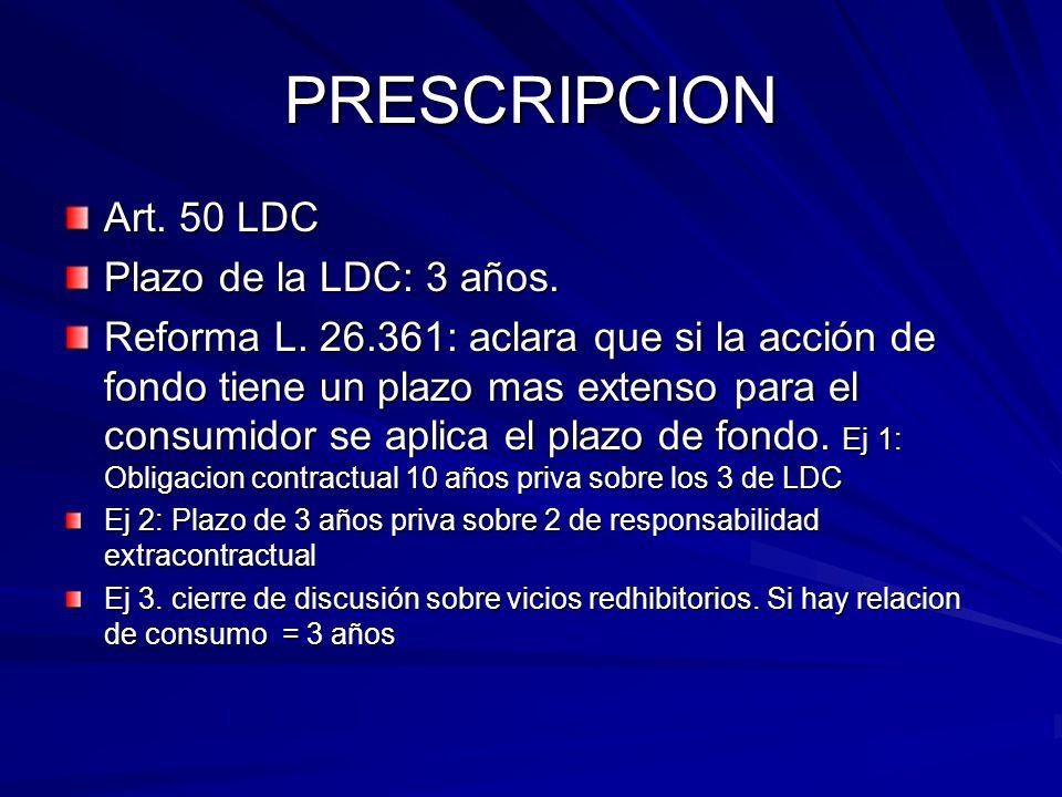 PRESCRIPCION Art. 50 LDC Plazo de la LDC: 3 años.