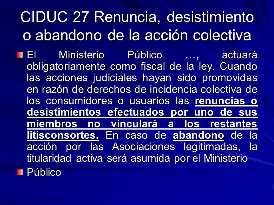 CIDUC 27 Renuncia, desistimiento o abandono de la acción colectiva