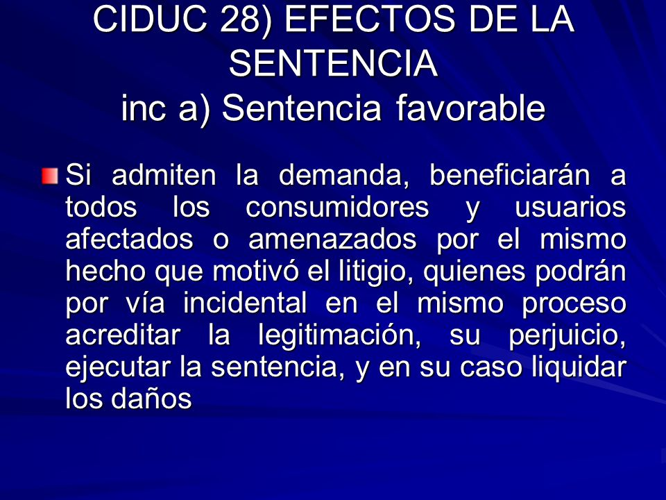 CIDUC 28) EFECTOS DE LA SENTENCIA inc a) Sentencia favorable