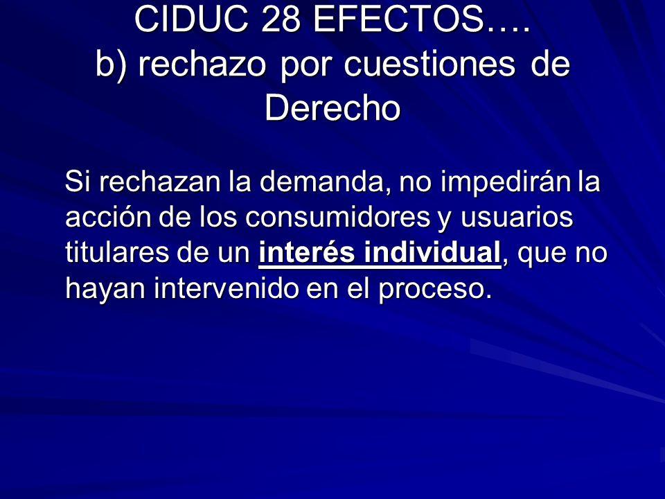 CIDUC 28 EFECTOS…. b) rechazo por cuestiones de Derecho