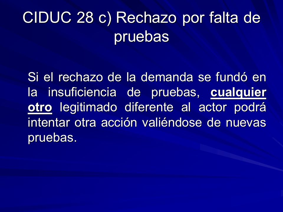 CIDUC 28 c) Rechazo por falta de pruebas