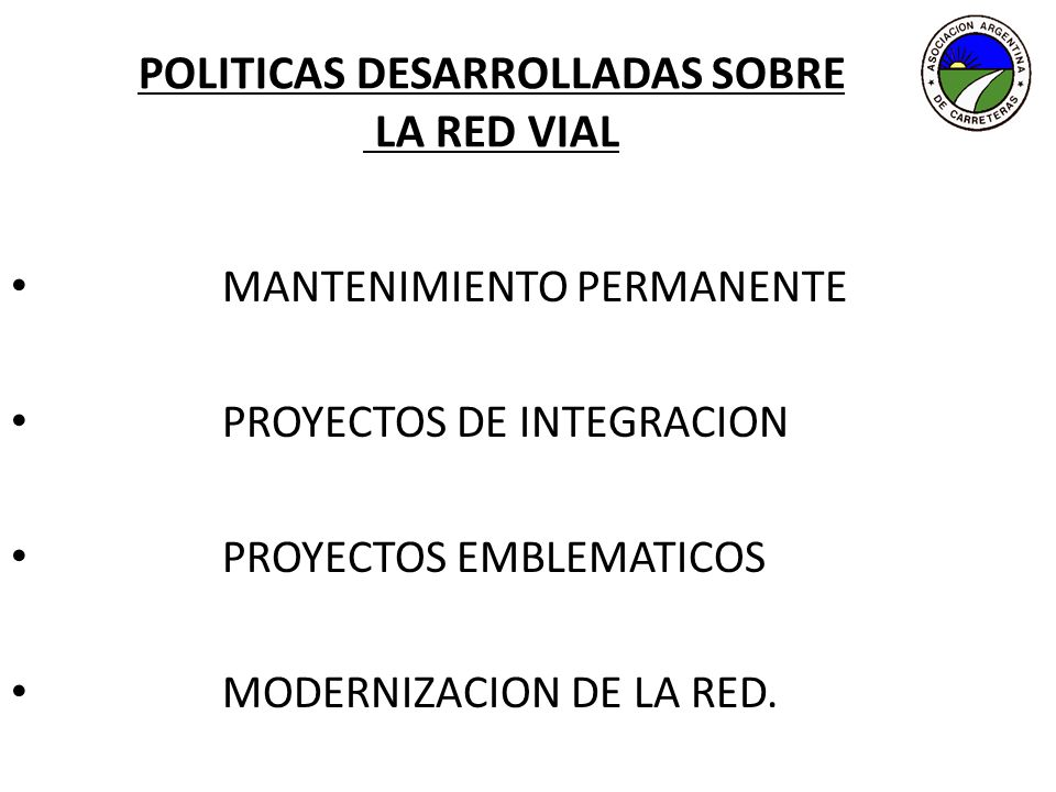 POLITICAS DESARROLLADAS SOBRE LA RED VIAL