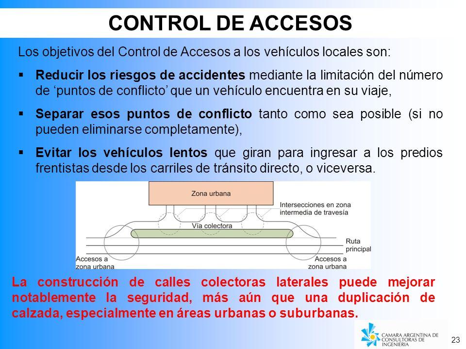 CONTROL DE ACCESOS Los objetivos del Control de Accesos a los vehículos locales son: