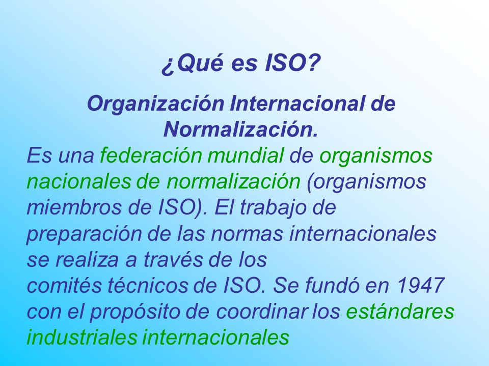 Organización Internacional de Normalización.