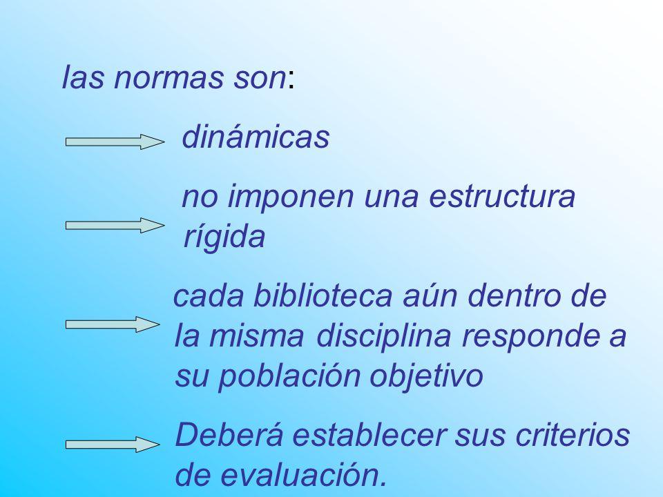 las normas son: dinámicas. no imponen una estructura rígida.