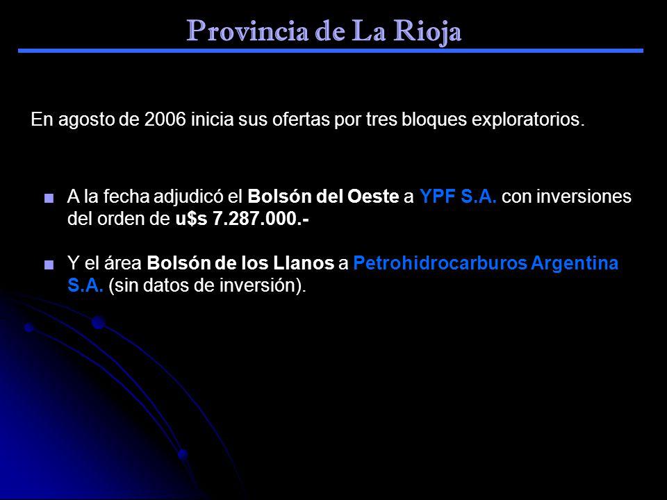 Provincia de La Rioja En agosto de 2006 inicia sus ofertas por tres bloques exploratorios.