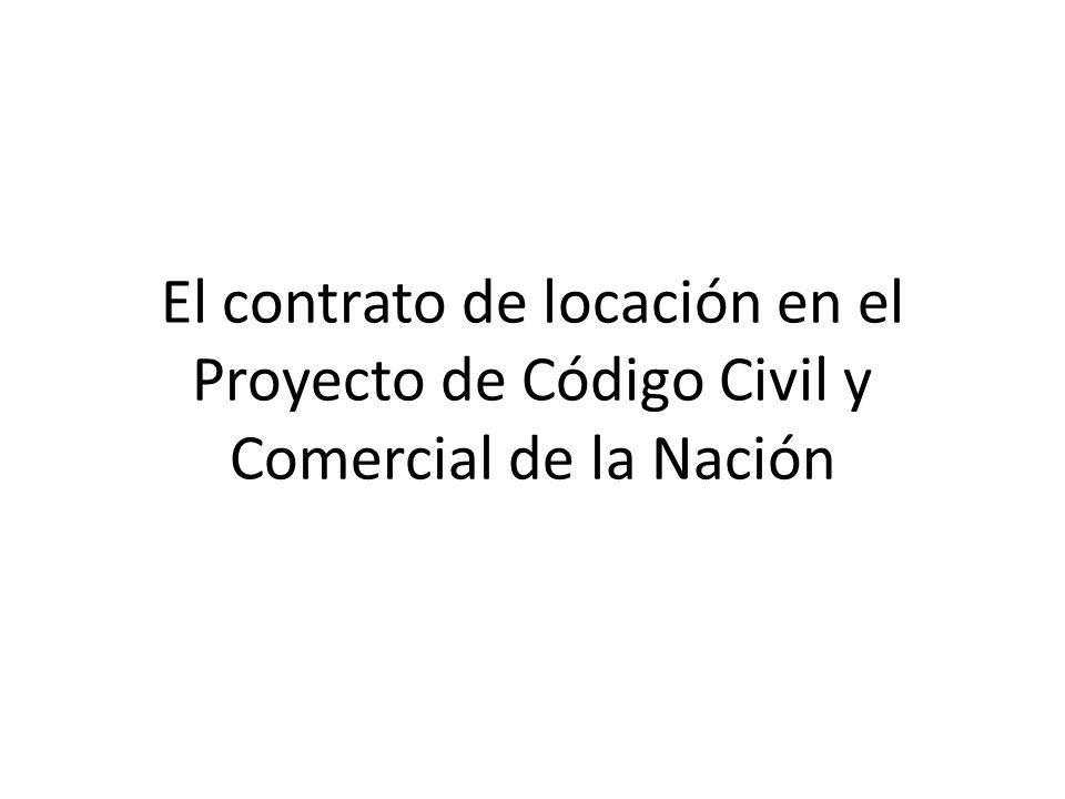 El contrato de locación en el Proyecto de Código Civil y Comercial de la Nación