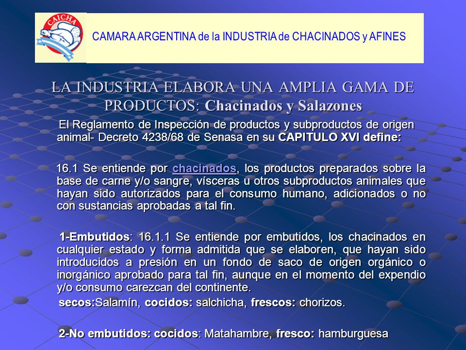 LA INDUSTRIA ELABORA UNA AMPLIA GAMA DE PRODUCTOS: Chacinados y Salazones