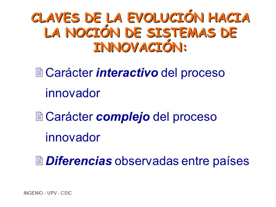 CLAVES DE LA EVOLUCIÓN HACIA LA NOCIÓN DE SISTEMAS DE INNOVACIÓN: