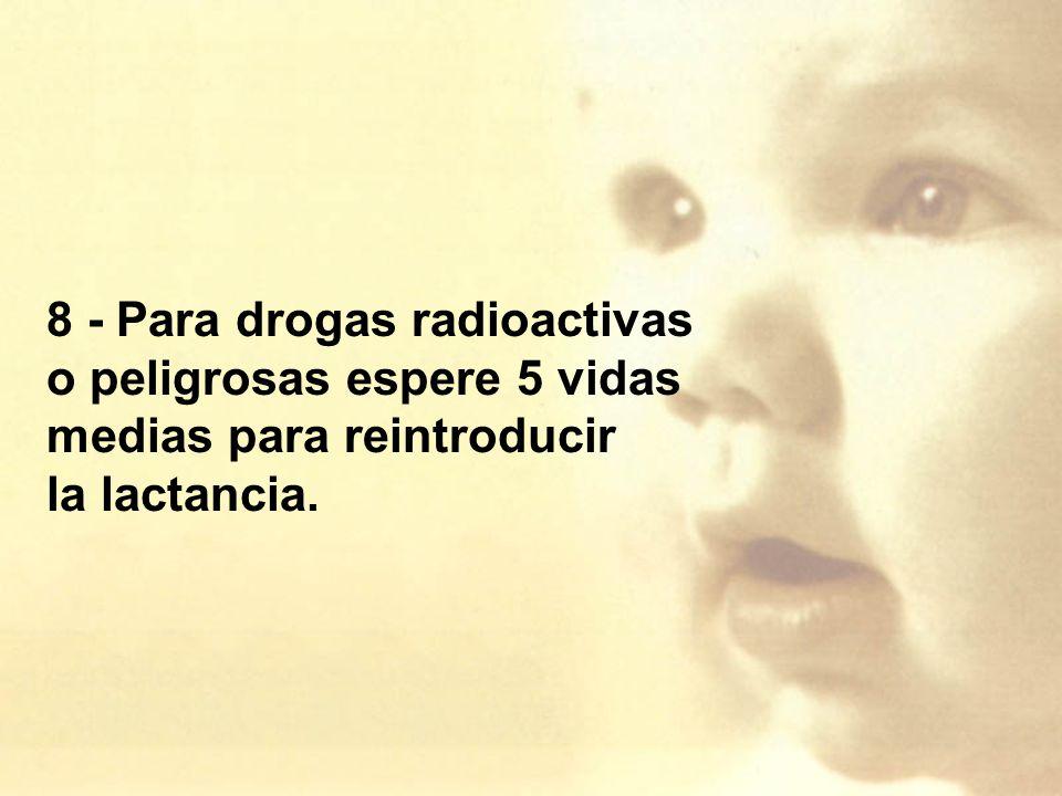 8 - Para drogas radioactivas