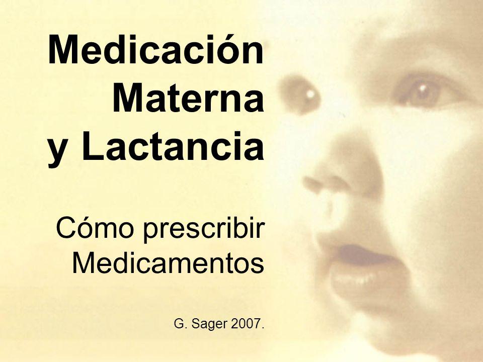 Medicación Materna y Lactancia Cómo prescribir Medicamentos G