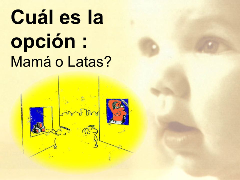 Cuál es la opción : Mamá o Latas