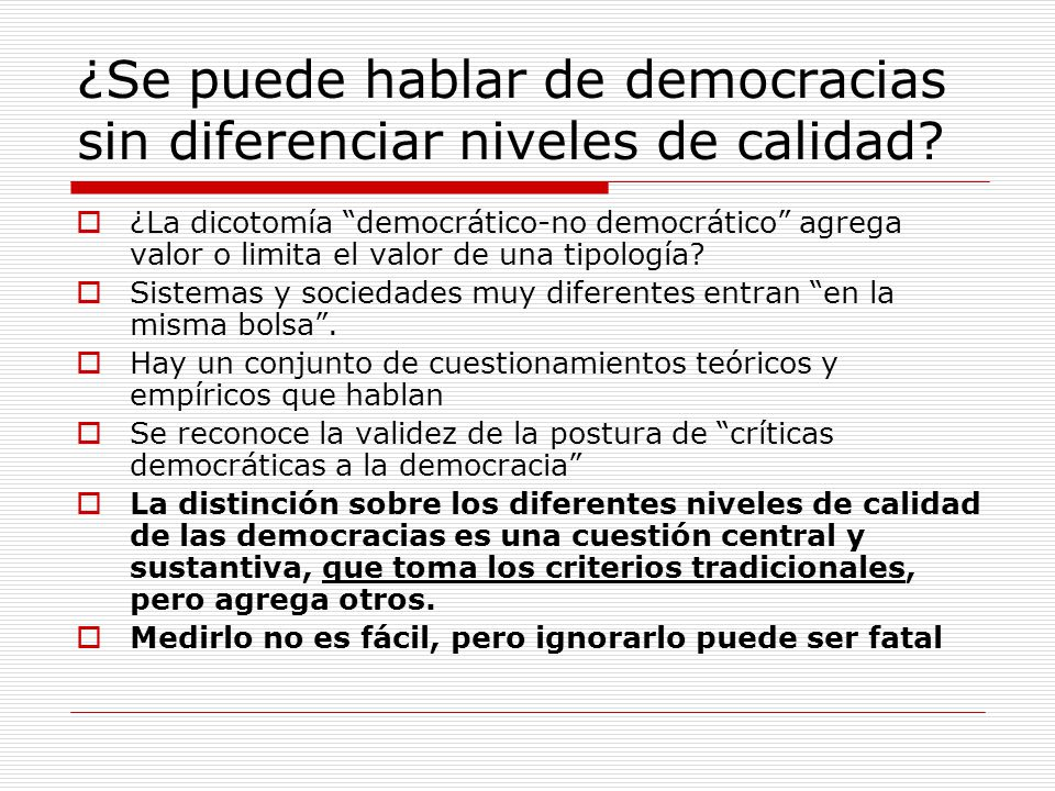 ¿Se puede hablar de democracias sin diferenciar niveles de calidad