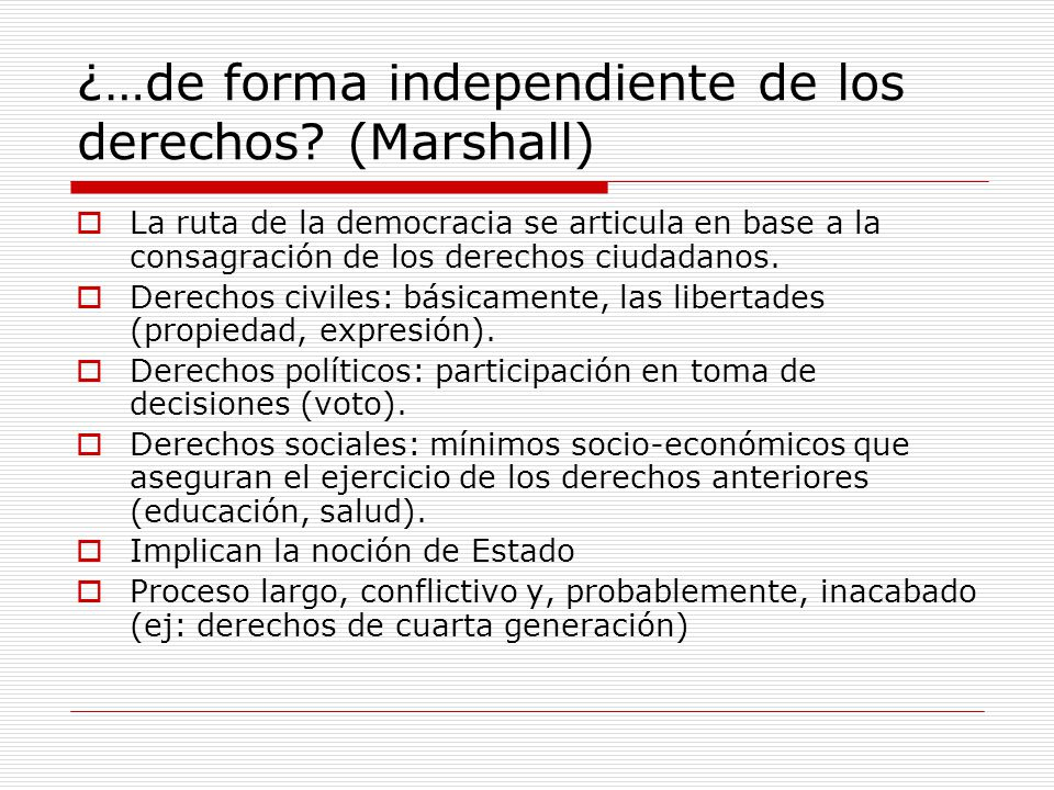 ¿…de forma independiente de los derechos (Marshall)