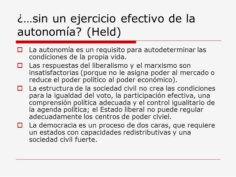 ¿…sin un ejercicio efectivo de la autonomía (Held)
