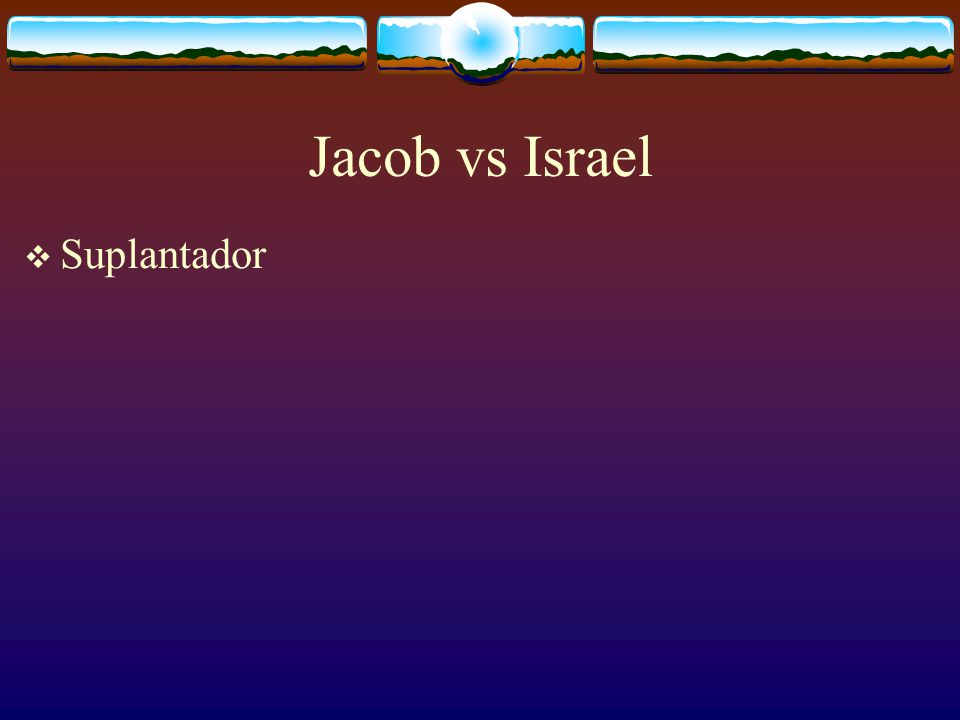 Jacob vs Israel Suplantador