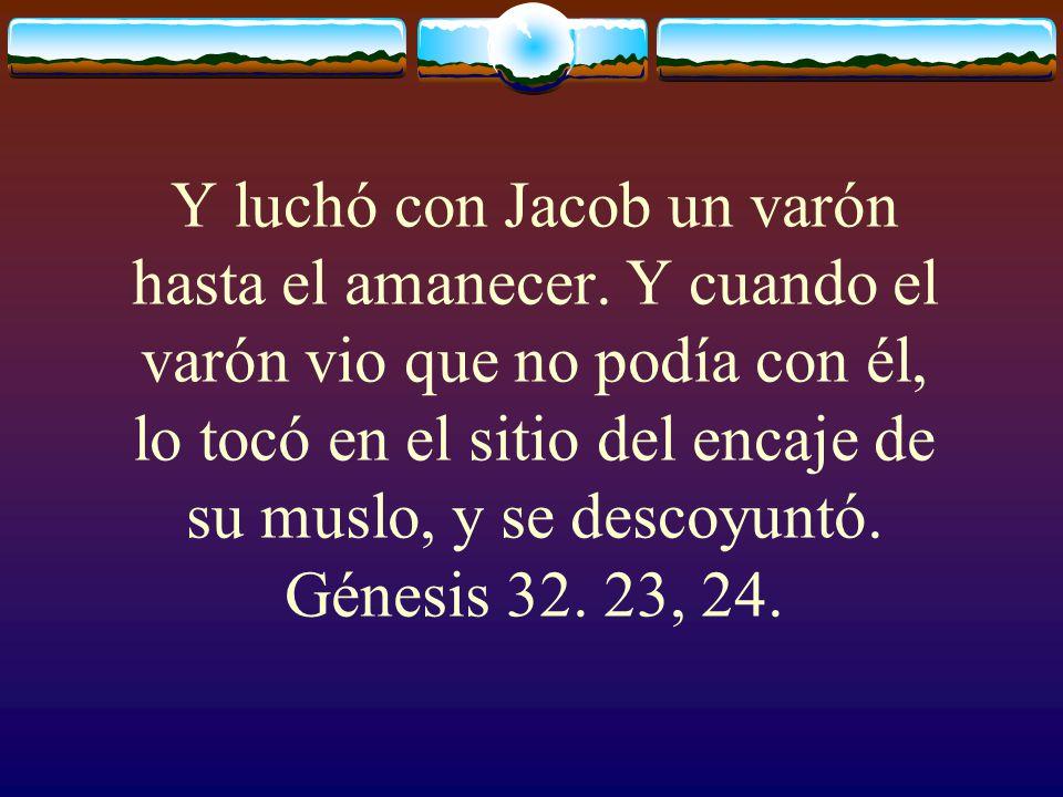 Y luchó con Jacob un varón hasta el amanecer