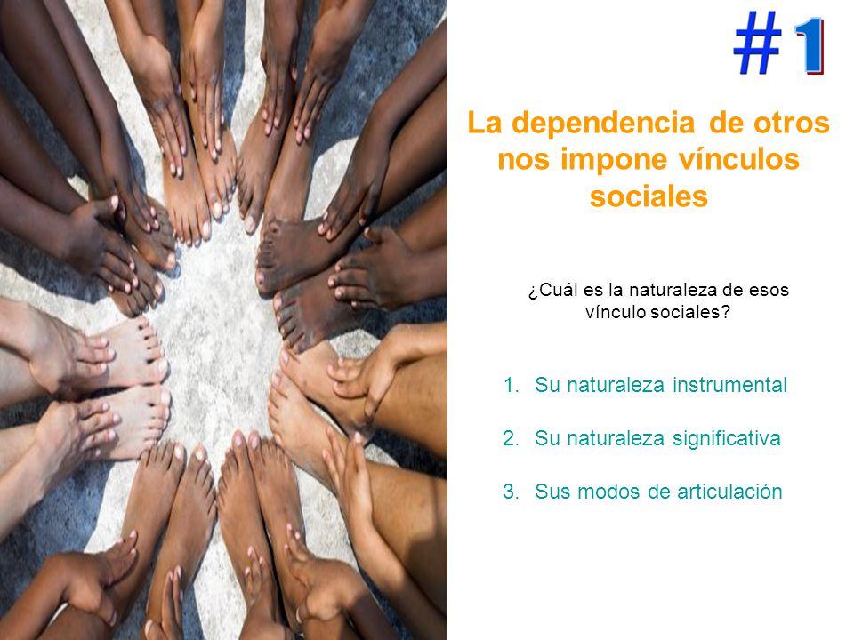 La dependencia de otros nos impone vínculos sociales