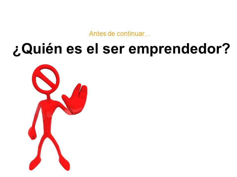 ¿Quién es el ser emprendedor
